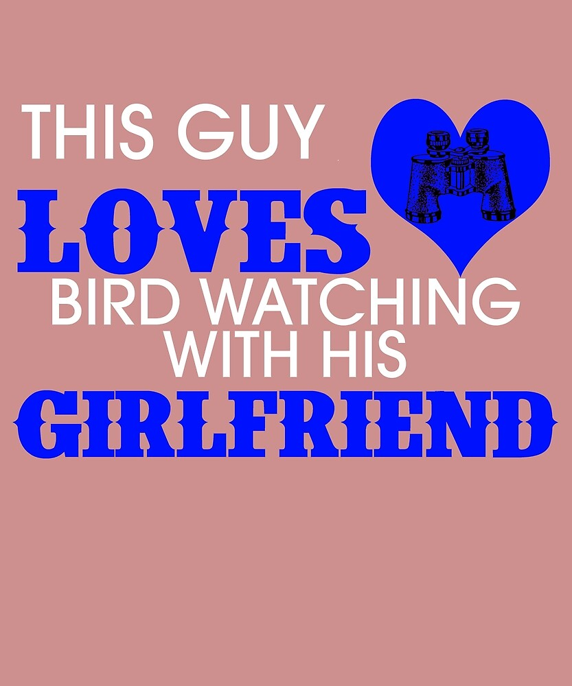 This Guy Loves Bird Watching With His Girlfriend by AlwaysAwesome