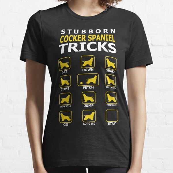 Stubborn Cocker Spaniel Dog Tricks Funny Tshirt Essential T-Shirt