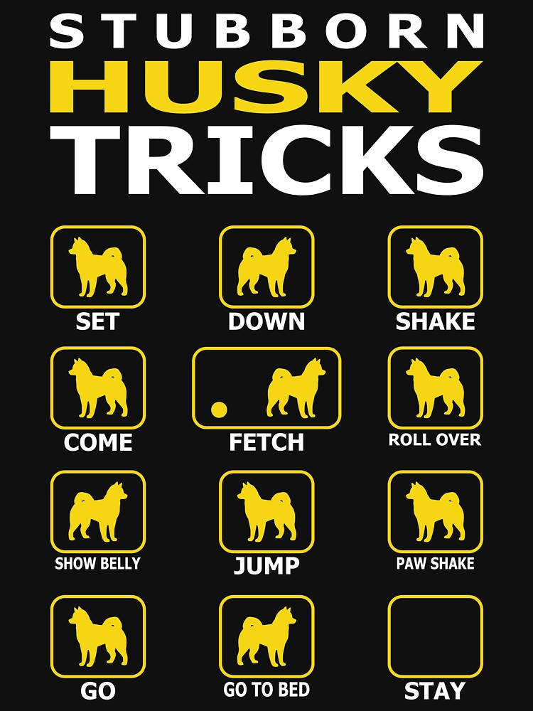 Stubborn Husky Dog Tricks Funny Tshirt by simbamerch