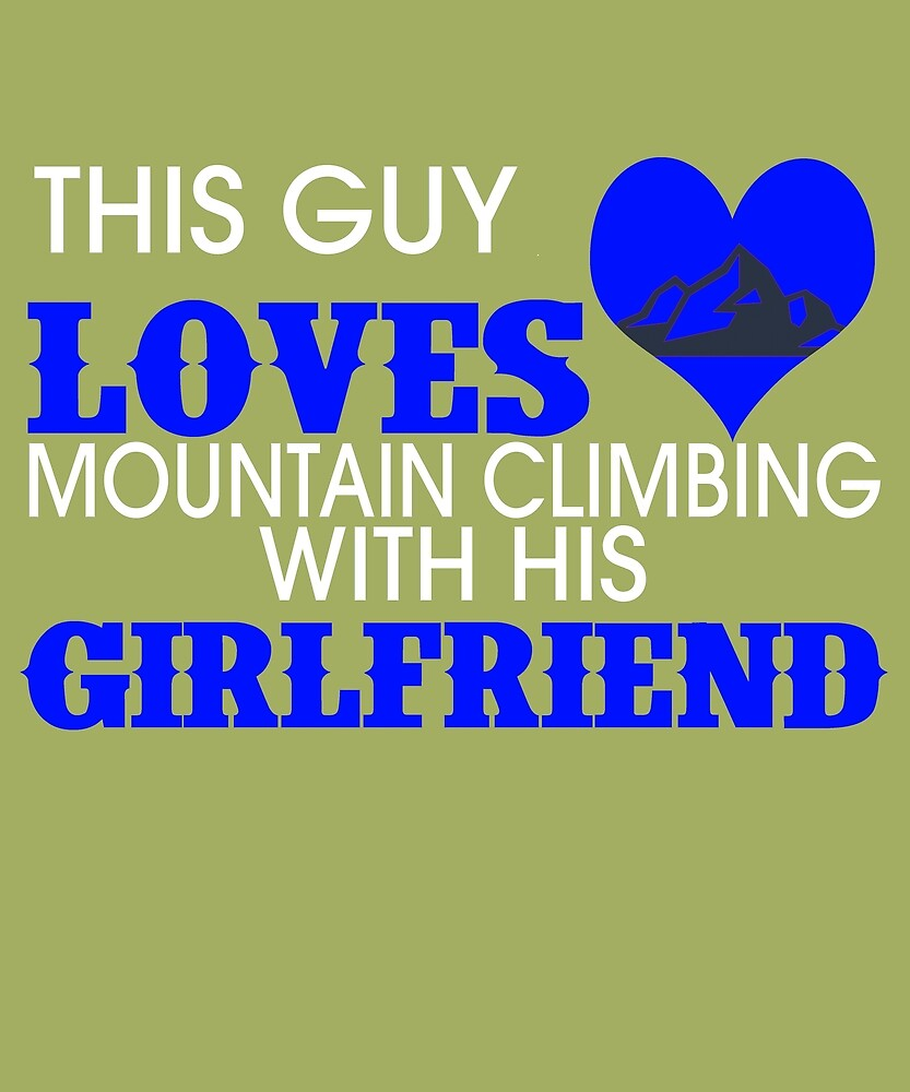 This Guy Loves Mountain Climbing With His Girlfriend by AlwaysAwesome