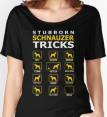Stubborn Schnauzer Dog Tricks Funny Tshirt Women's Relaxed Fit T-Shirt