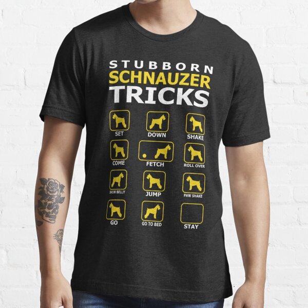 Stubborn Schnauzer Dog Tricks Funny Tshirt Essential T-Shirt