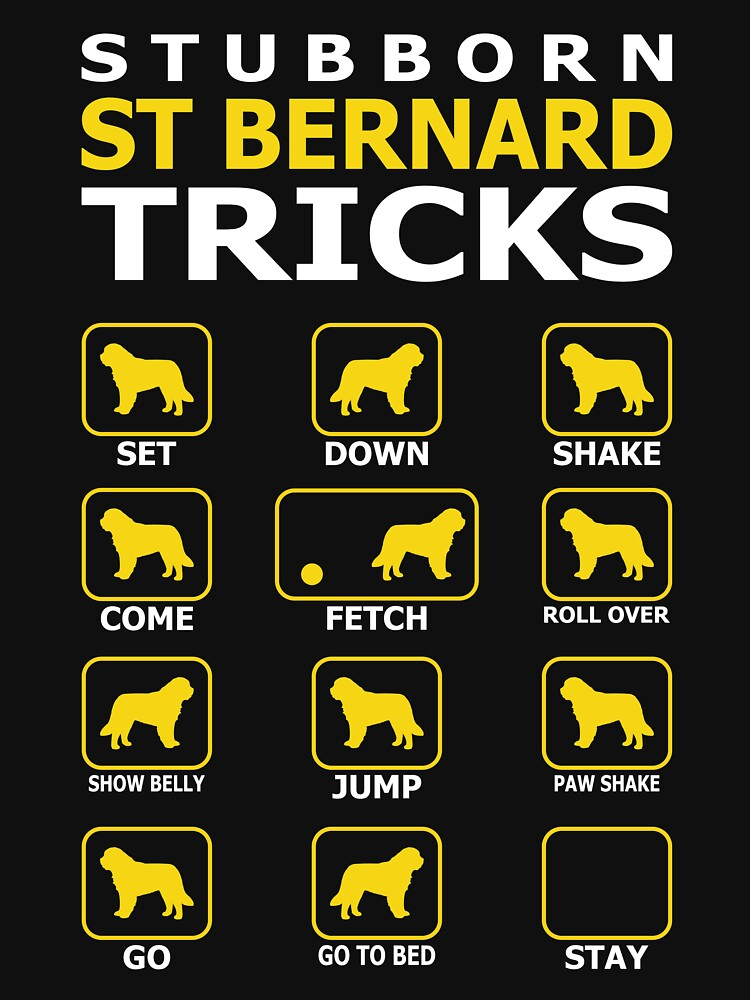 Stubborn St Bernard Dog Tricks Funny Tshirt by simbamerch