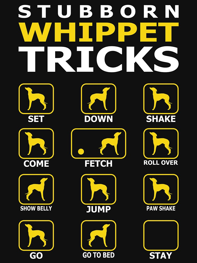 Stubborn Whippet Dog Tricks Funny Tshirt by simbamerch