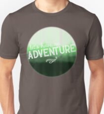 Let's Have An Adventure T-Shirt