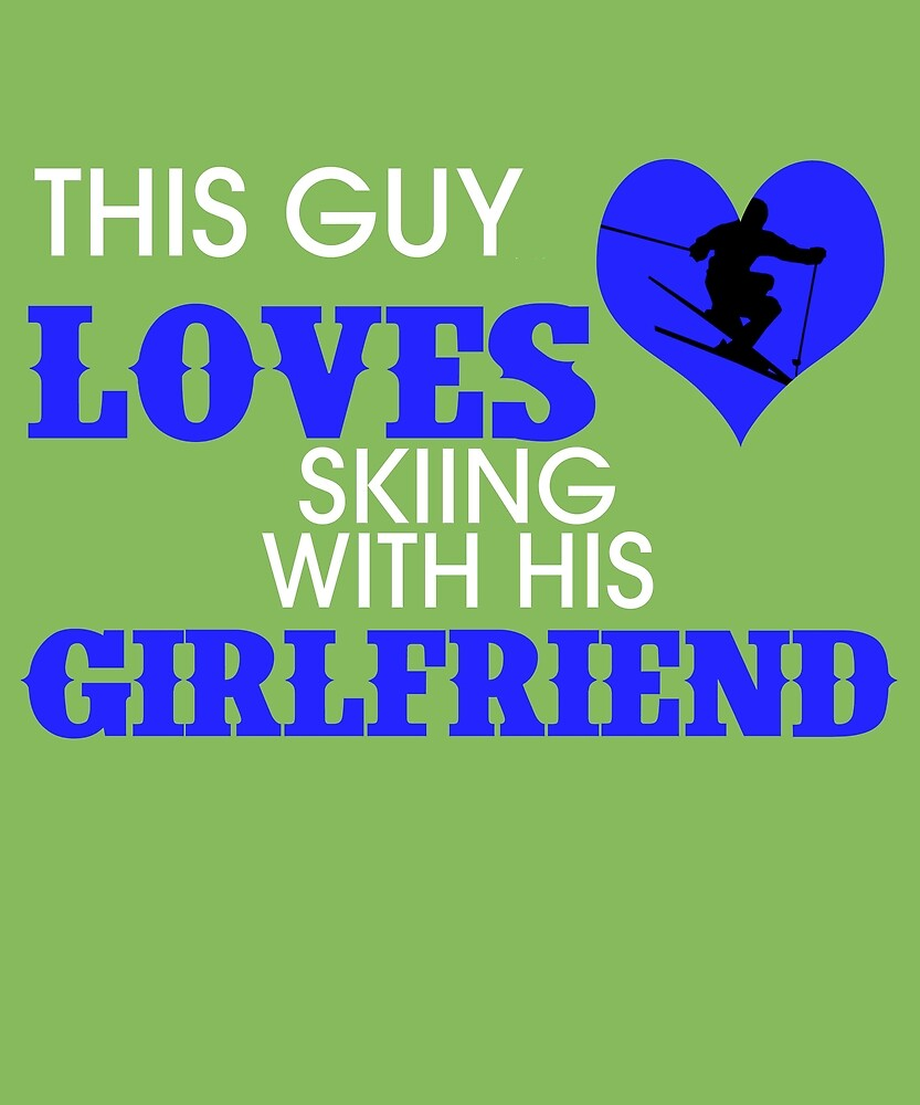 This Guy Loves Skiing With His Girlfriend by AlwaysAwesome
