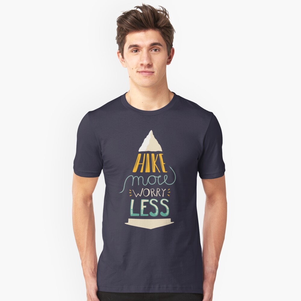 Hike More Worry Less Unisex T-Shirt Front