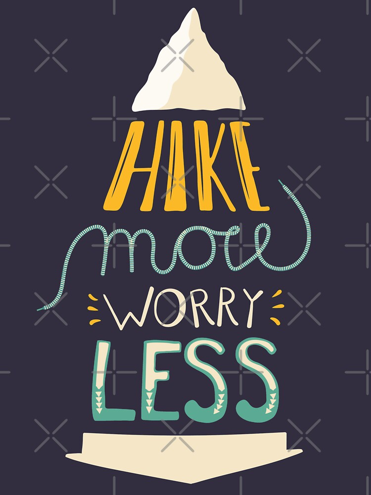 Hike More Worry Less by krimons