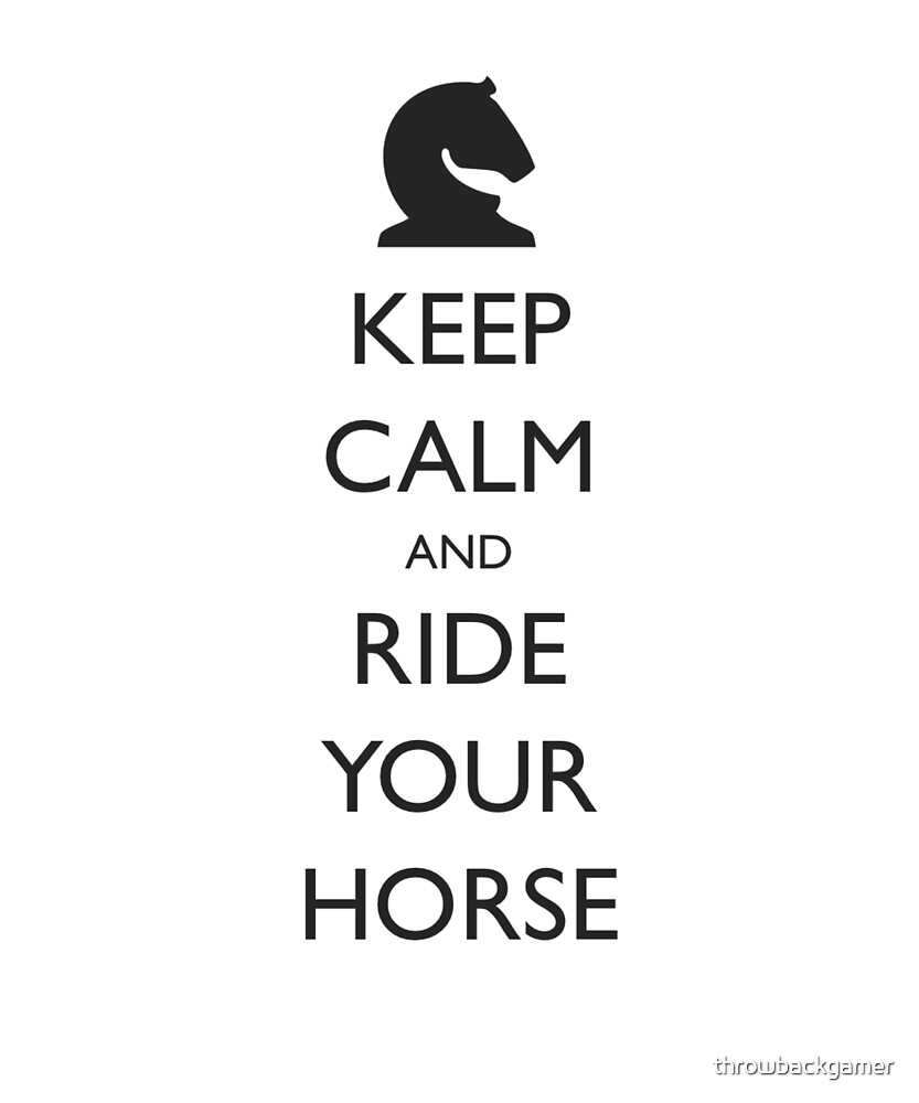 Keep Calm and Ride Your Horse - Horse Riding Gift Idea by throwbackgamer