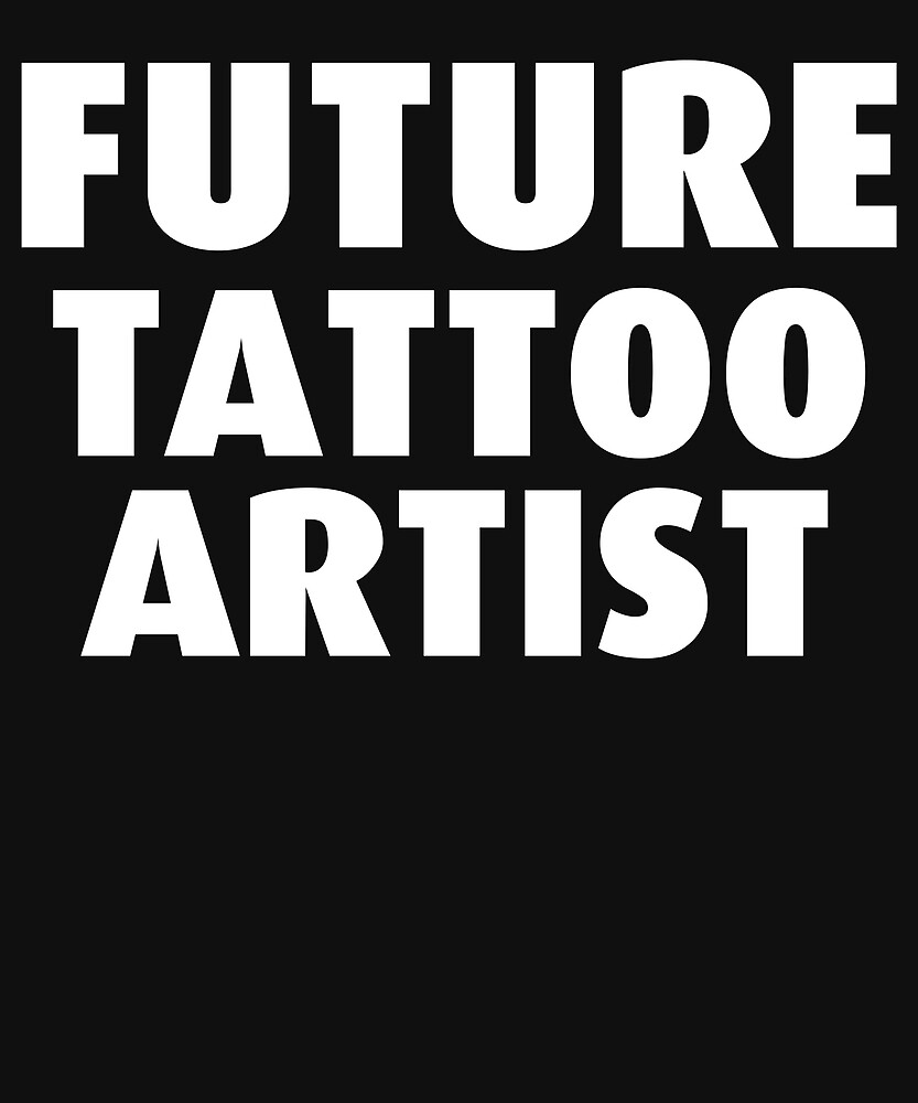 Future Tattoo Artist by AlwaysAwesome