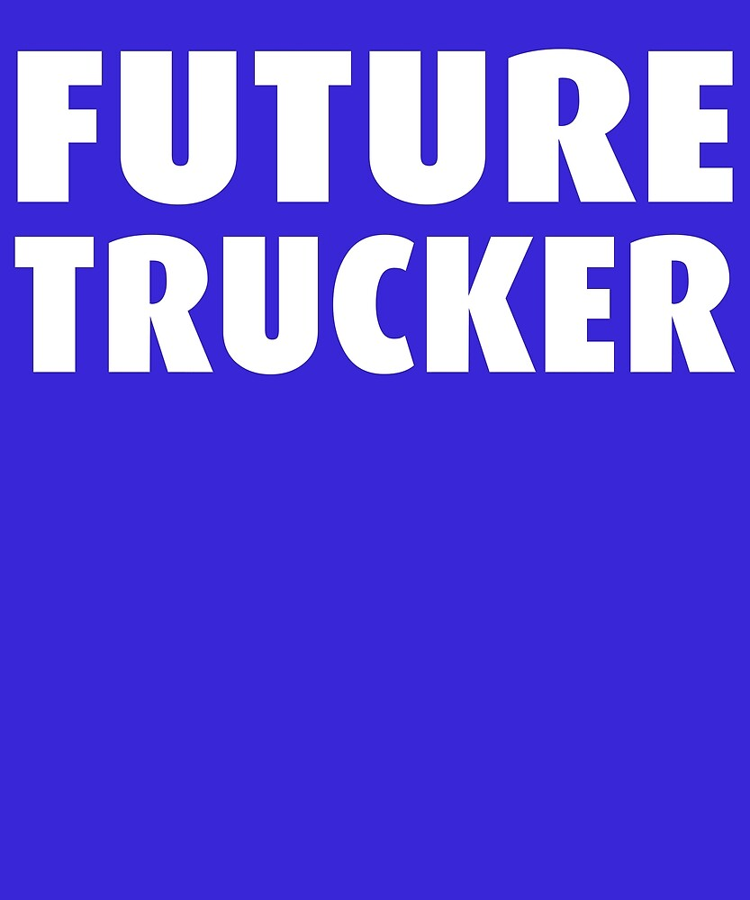 Future Trucker by AlwaysAwesome