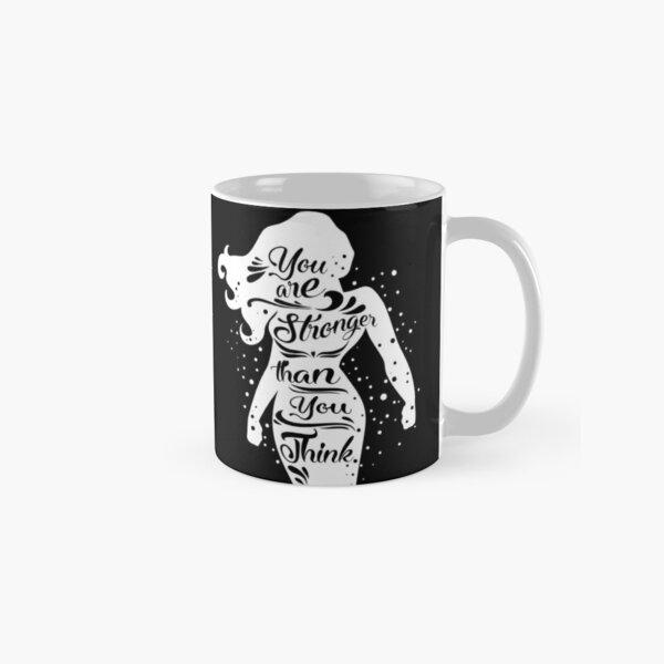 You are Stronger Classic Mug