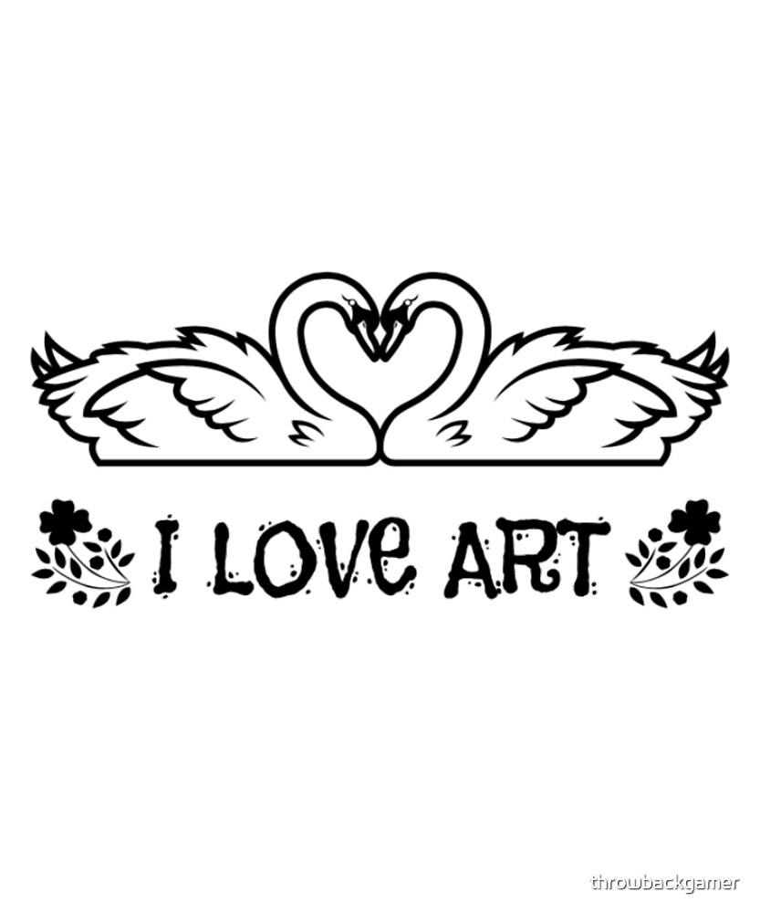 I Love Art Gift Idea For Art Lovers by throwbackgamer