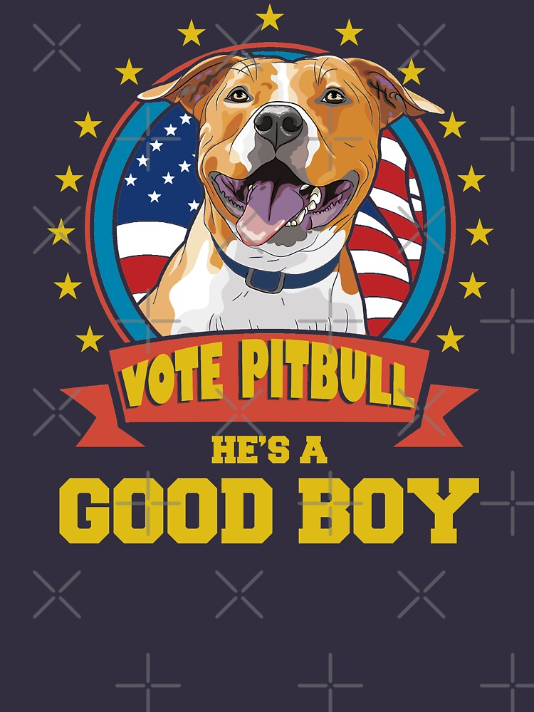 Vote Pit Bull! He's a Good Boy! by MikeMcGreg