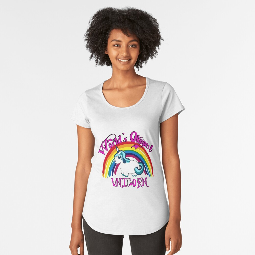 Worlds Okayest Unicorn - Everywhere Women are Raving about this Amazing New World's Okayest Unicorn! Women's Premium T-Shirt Front