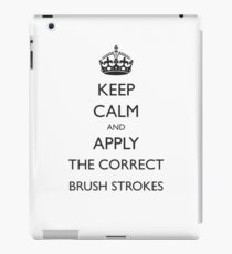 Keep Calm and Apply the Correct Brush Strokes Gift Idea For Artists iPad Case/Skin