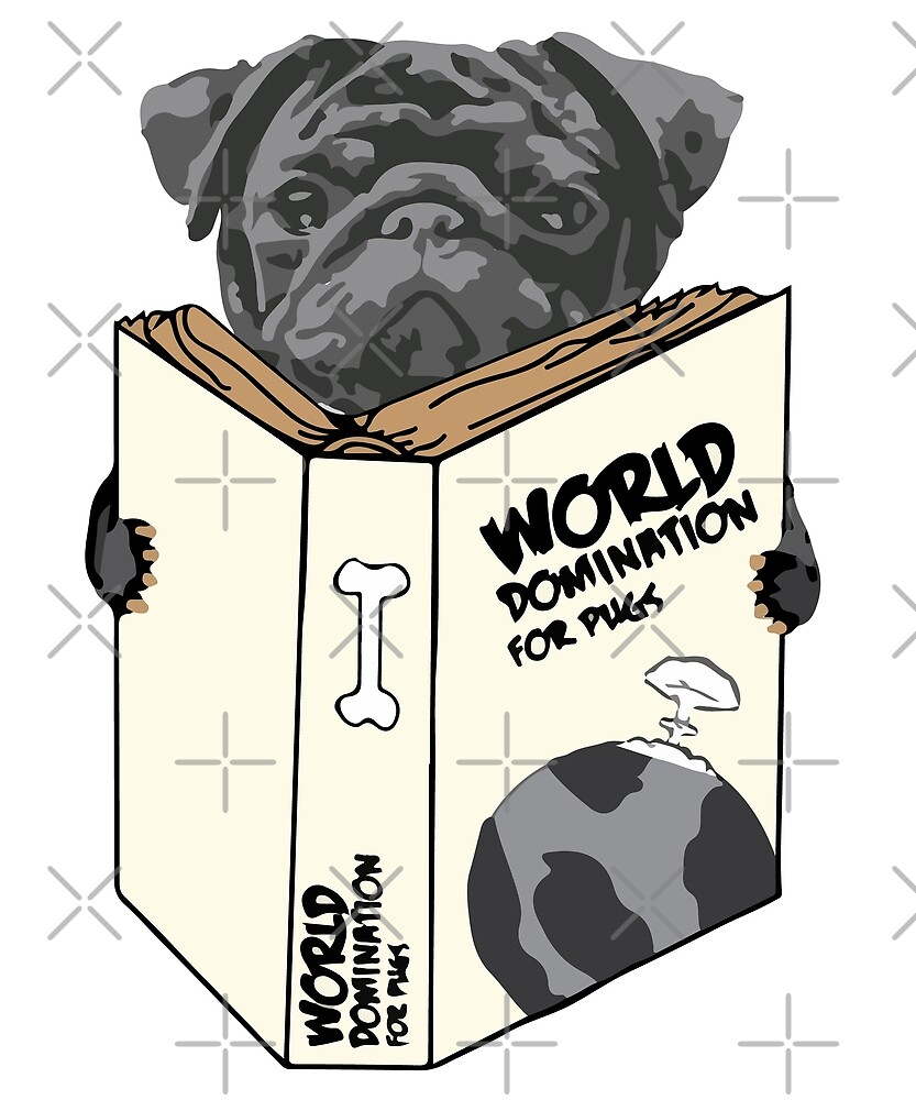 World Domination For Pugs by Just Pure Bants