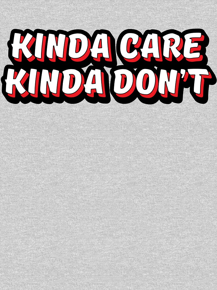 Kinda Care Kinda Don't by kamrankhan