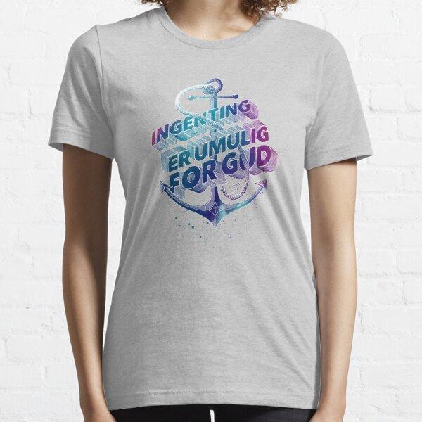 Ingenting er umulig for Gud Essential T-Shirt