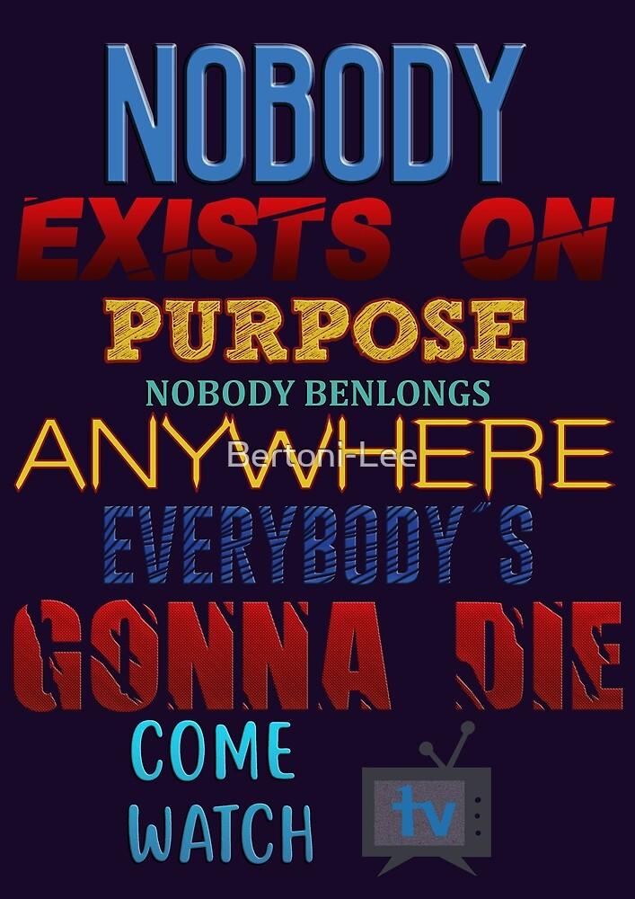 Nobody exists on purpose by Bertoni-Lee