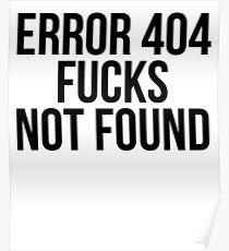 Error 404 Fucks Not Found Poster