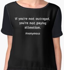If You're Not Outraged You're Not Paying Attention Women's Chiffon Top