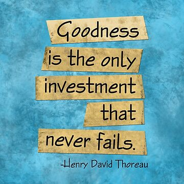 Thoreau Quote Goodness by keltickat