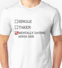 mentally dating aisha  T-Shirt