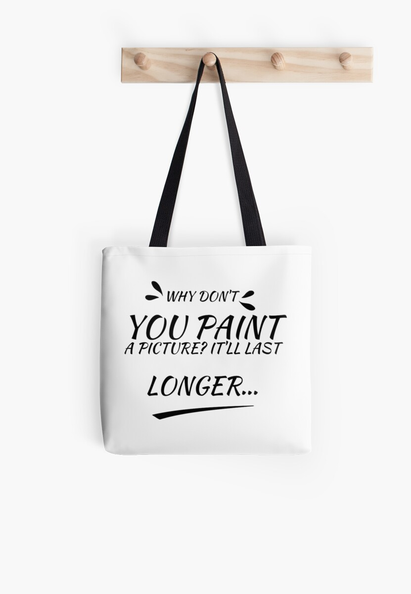 Why Don't You Paint a Picture Funny Gift Idea For Artists by throwbackgamer