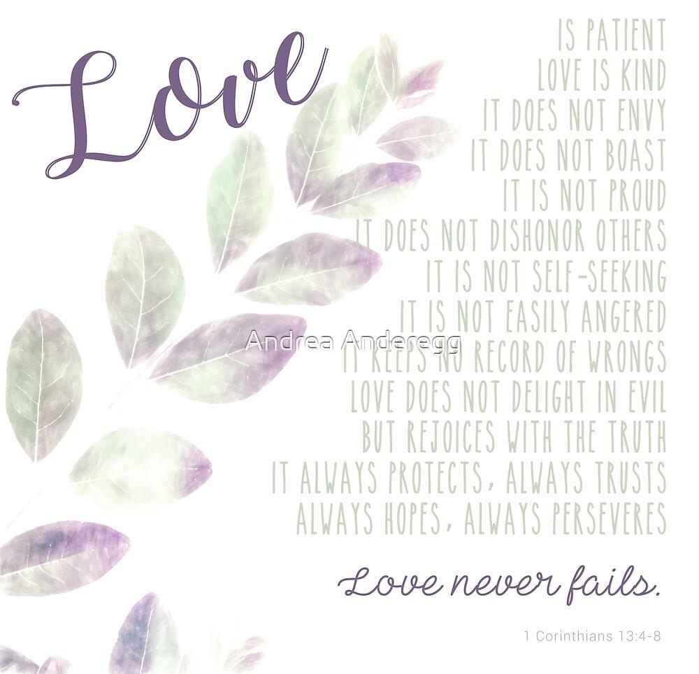 Love Never Fails by andreaanderegg