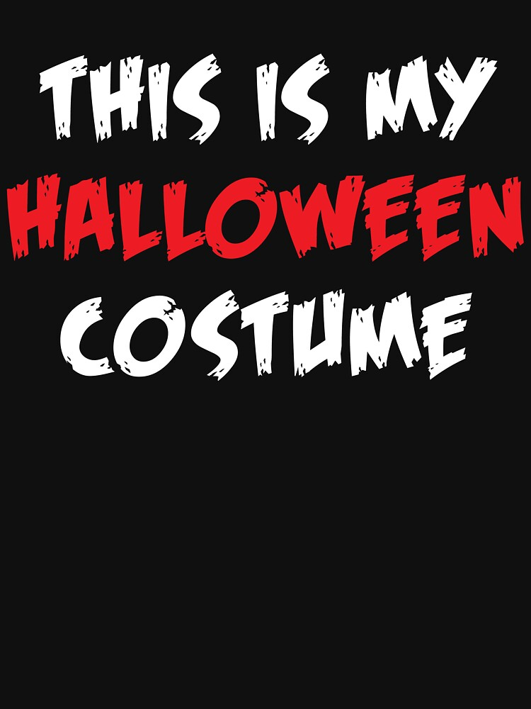 This is My Halloween Costume by kamrankhan