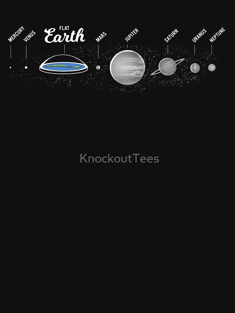 Flat Earth, Map of the Solar System. by KnockoutTees