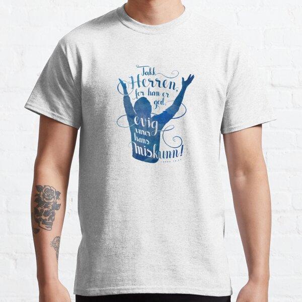 Takk Herren for han er god Classic T-Shirt
