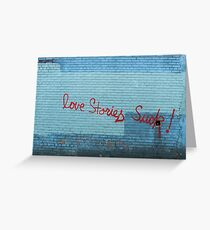 Love Stories Suck! Greeting Card