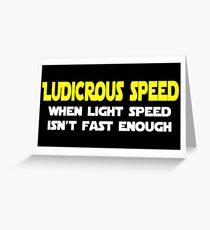 Ludicrous Speed Greeting Card