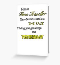 I am a Time Traveller Greeting Card