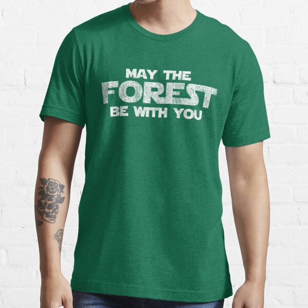 May the Forest Be With You Essential T-Shirt