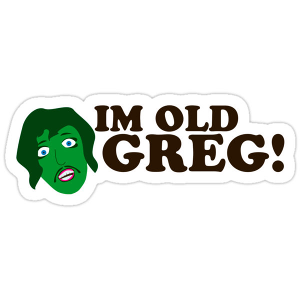Im old Greg by kgittoes