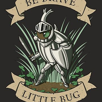 Be Brave, Little Bug by MaryCapaldi