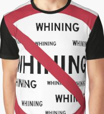 No Whining Graphic T-Shirt