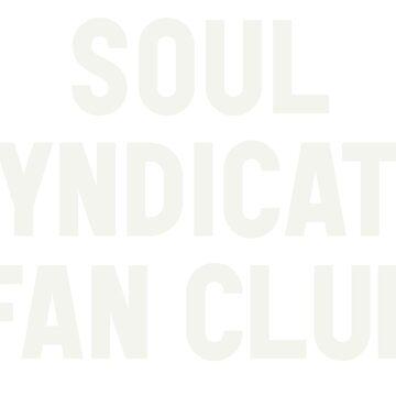 Soul Syndicate Fan Club by marcbeaudette