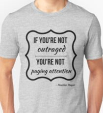 Not Outraged, Not Paying Attention - RIP Heather Heyer T-Shirt