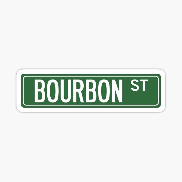 BOURBON ST Sticker