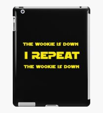 I REPEAT - THE WOOKIE IS DOWN iPad Case/Skin