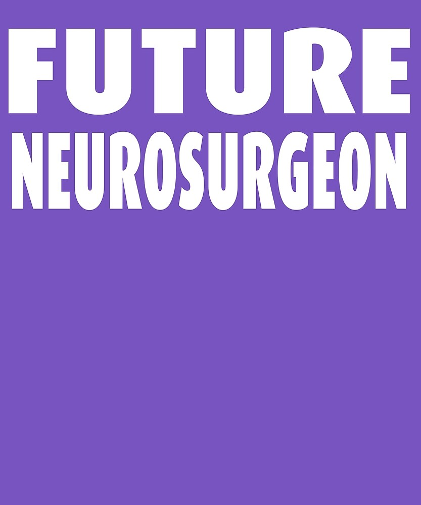 Future Neurosurgeon by AlwaysAwesome