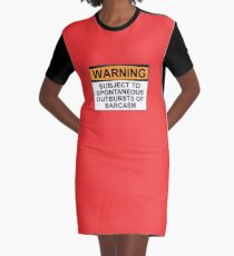 WARNING: SUBJECT TO SPONTANEOUS OUTBURSTS OF SARCASM Graphic T-Shirt Dress