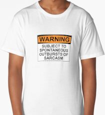 WARNING: SUBJECT TO SPONTANEOUS OUTBURSTS OF SARCASM Long T-Shirt