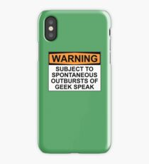 WARNING: SUBJECT TO SPONTANEOUS OUTBURSTS OF GEEK SPEAK iPhone Case