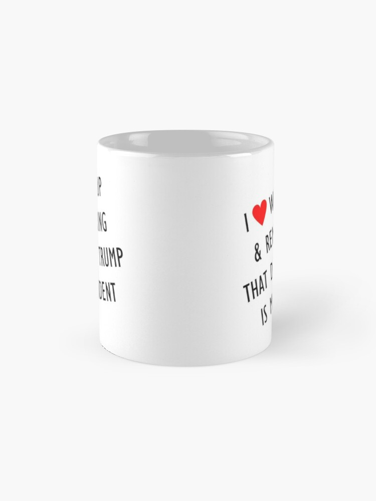 Alternate view of Love waking up to trump Standard Mug