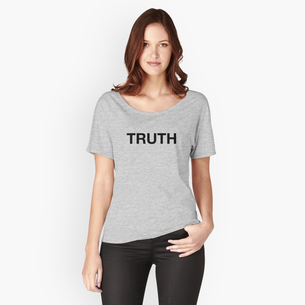 Truth Relaxed Fit T-Shirt